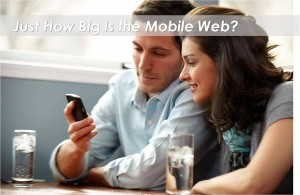 couple with mobile 300x195 Just How Big is the Mobile Web??