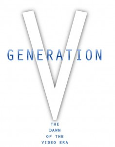 Gen V1 236x300 Generation V: Dawn of the Video Era