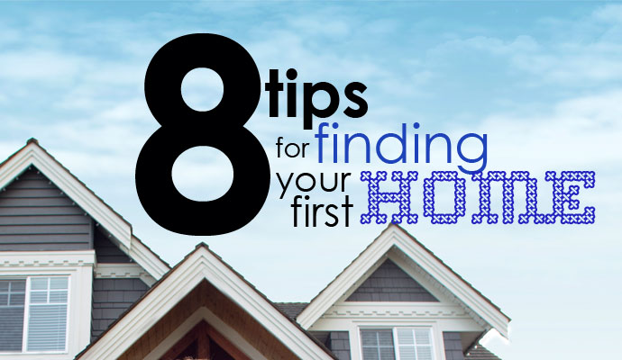 8 tips for finding your first home