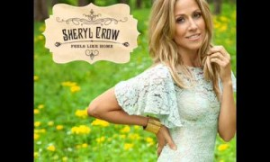Best Songs About Home in 2013: Homesick by Sheryl Crow