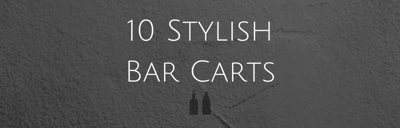 10 Stylish Bar Carts (1)