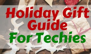 Holiday Gift Guide Techie