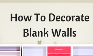 How To DecorateBlank Walls