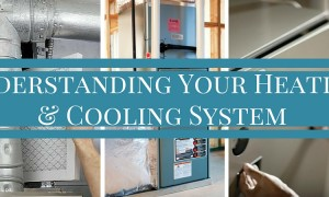 Understanding Your Heating & Cooling System