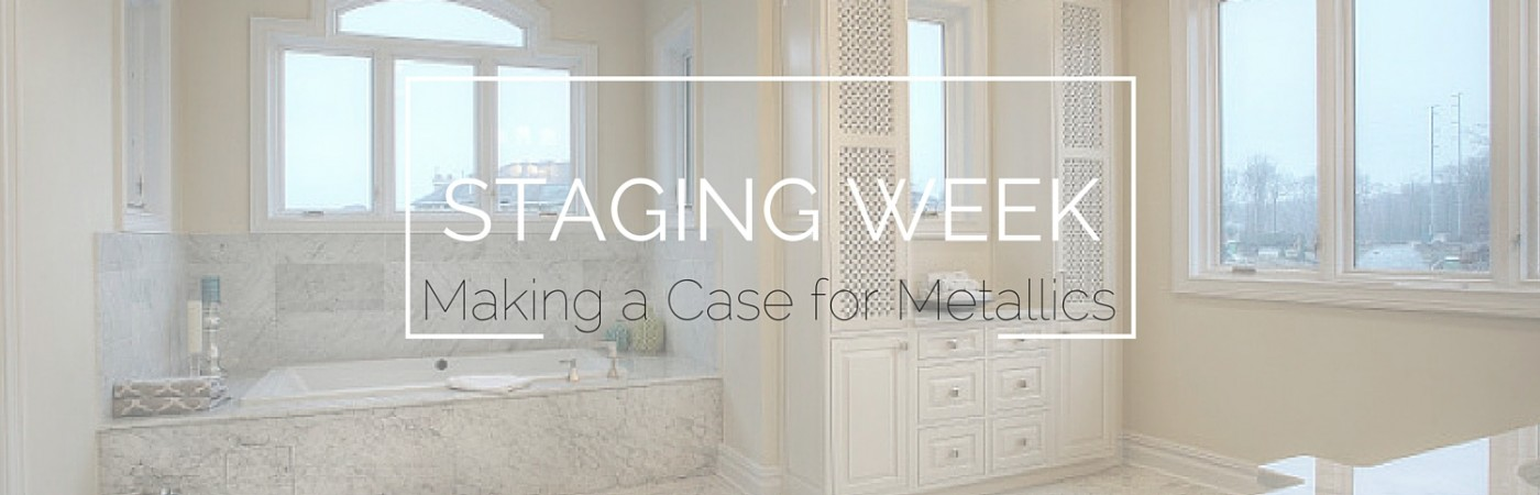 Staging Week-Metallics