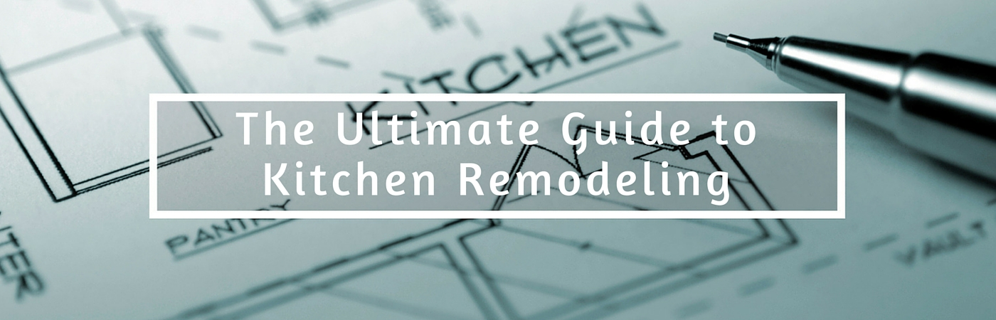 the ultimate guide to planning a kitchen remodel